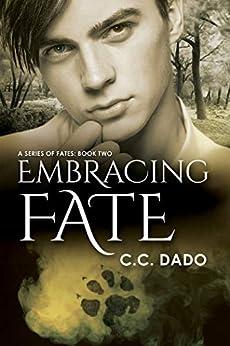 Embracing Fate (A Series of Fates Book 2) by [Dado, C.C.]