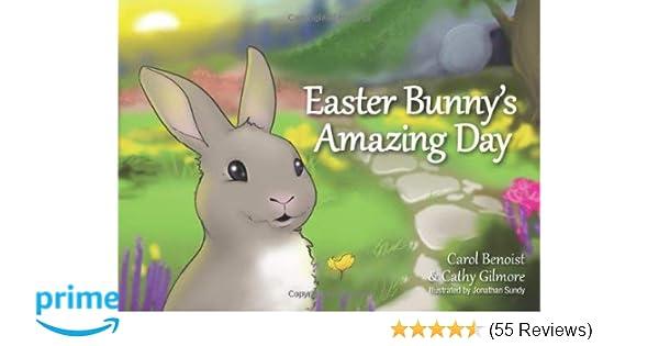 hot sale online 5a56e b1318 Easter Bunnys Amazing Day Carol Benoist, Cathy Gilmore, Johnathan Sundy  9780764823534 Amazon.com Books