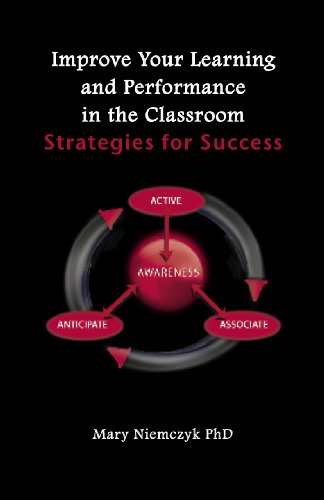 Improve Your Learning and Performance in the Classroom: Strategies for Success