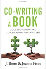 Co-Writing A Book: Collaboration And Co-Creation For Writers (Books for Writers) Paperback