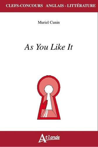 Shakespeare-as you like it (Clefs Concours): Amazon.es: Muriel Cunin: Libros en idiomas extranjeros