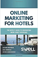 Online Marketing for Hotels: The Hotel's guide to generating more direct bookings Paperback