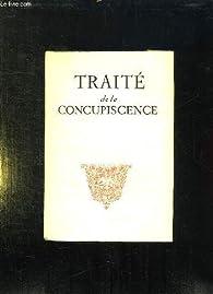 TRAITE DE LA CONCUPISCENCE PRECEDE DU DISCOUR SUR LA VIE CACHEE EN DIEU. par Jacques Bénigne Bossuet