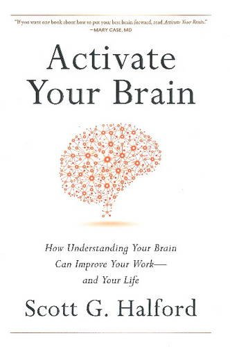 Pdf Business Activate Your Brain: How Understanding Your Brain Can Improve Your Work - and Your Life
