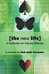 The New Life: a fantasia on future themes (Comedies) Paperback