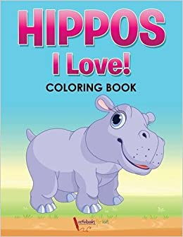 Book Hippos! I Love! Coloring Book
