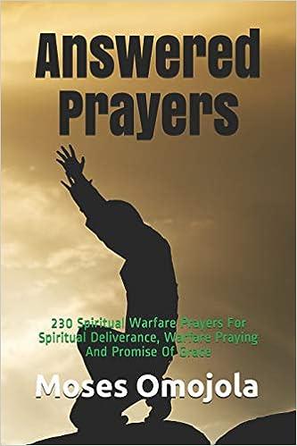 Answered Prayers: 230 Spiritual Warfare Prayers For Spiritual
