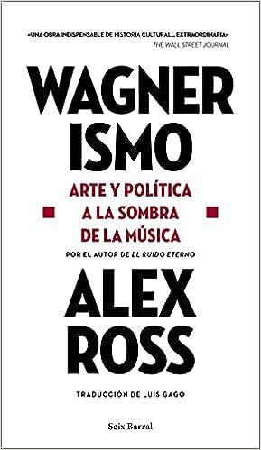 Wagnerismo de Alex Ross