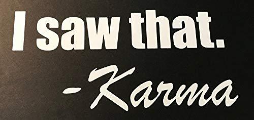 I Saw That - Karma Funny Vinyl Decal 8.5 X 4 Car Truck Window Bumper Sticker Choose Color (Black) ()