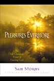 Pleasures Evermore: The Life-Changing Power of Enjoying God (Experiencing God)