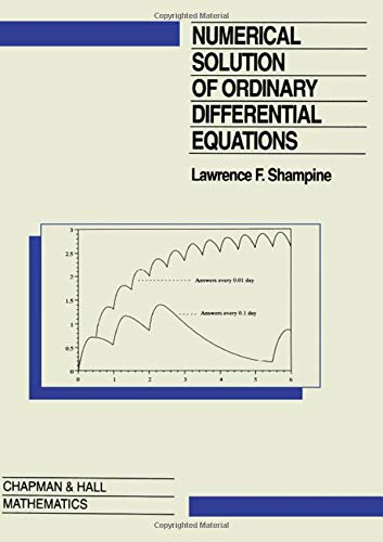 Numerical Solution of Ordinary Differential Equations (Numerical Solution Of Ordinary Differential Equations Shampine)