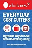 Who Knew? Everyday Cost-Cutters, Bruce Lubin and Jeanne Bossolina-Lubin, 0988326485