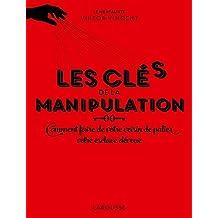 CLEFS DE LA MANIPULATION (LES)