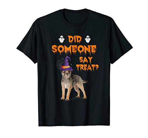 Border Terrier Halloween Did Someone Say Treat T-Shirt]()