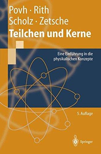 Teilchen und Kerne: Eine Einführung in die physikalischen Konzepte (Springer-Lehrbuch)