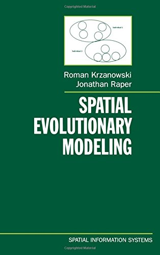 Spatial Evolutionary Modeling (Spatial Information Systems) by Roman M Krzanowski