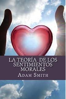 La Teoría de los Sentimientos Morales (Spanish Edition)