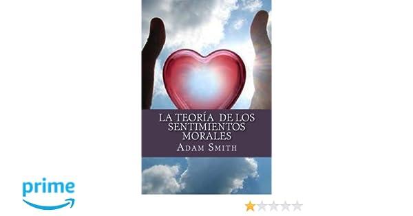 La Teoría de los Sentimientos Morales: Amazon.es: Adam Smith, Edibook: Libros