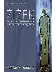 Zizek: Paper Revolutionary: A Franciscan Response