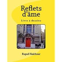 Reflêts d'âme, Livre à dessins (French Edition)