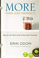 More Than Just Making It: Hope for the Heart of the Financially Frustrated Paperback