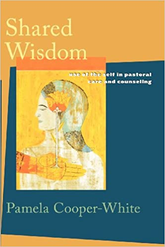 Book Shared Wisdom: Use of the Self in Pastoral Care and Counseling