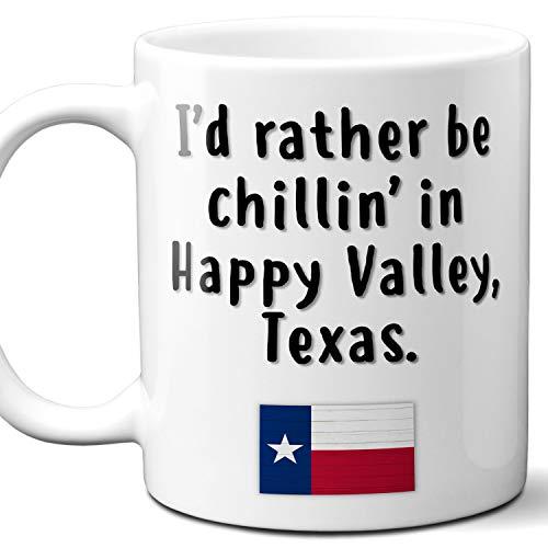 "Happy Valley Texas Coffee Mug Souvenir Gift.""Chillin In"" With TX Flag. 11 Ounces."