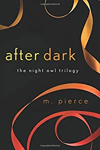 After Dark (The Night Owl Trilogy) by M. Pierce (2015-03-24)
