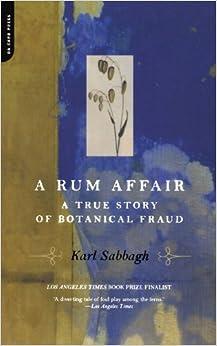 image for A Rum Affair: A True Story Of Botanical Fraud