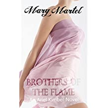 Brothers of the Flame (An Ariel Kimber Novel Book 1)