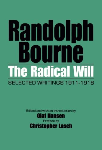 Including Bale - The Radical Will: Selected Writings 1911-1918