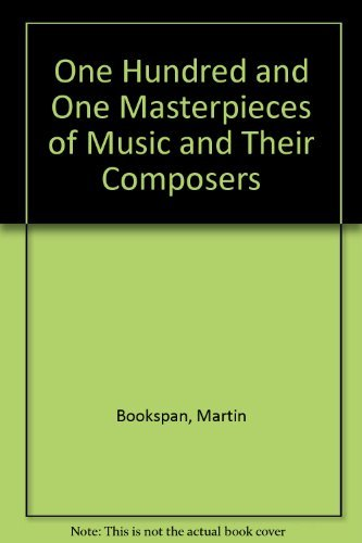 101 Masterpieces of Music and Their Composers (A Dolphin reference book no. 081)