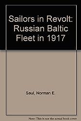 Sailors in Revolt: Russian Baltic Fleet in 1917