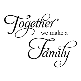 Together We Make A Family Home Decor Wall Sayings Wall Art Wall