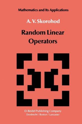 Read Online Random Linear Operators (Mathematics and its Applications) pdf epub