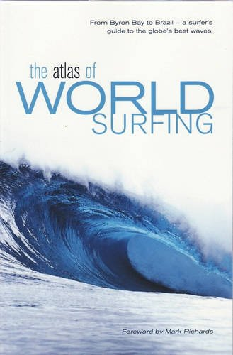 The Atlas of World Surfing: From Byron Bay to Brazil, a Surfer's Guide to the Globe's Best - Byron Bay To Guide