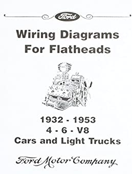 wiring diagrams for ford flatheads 4 6 v8 1932 1953 david rh amazon com