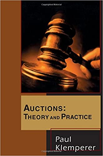 Auctions Theory And Practice The Toulouse Lectures In Economics Paul Klemperer 9780691119250 Amazon Books