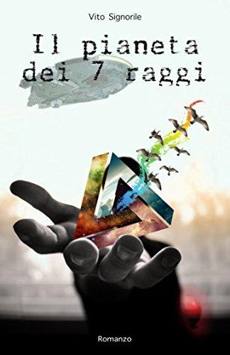 Read Online Il pianeta dei 7 raggi (Sette raggi) (Italian Edition) PDF