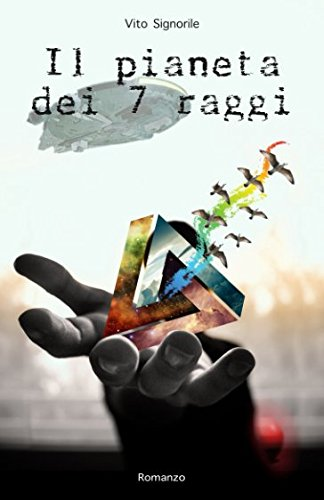 Read Online Il pianeta dei 7 raggi (Sette raggi) (Italian Edition) pdf epub