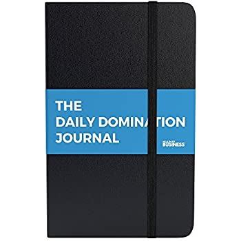 The Daily Domination Journal -- Ultimate Productivity Planner and Actionable Workbook