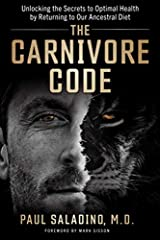 The Carnivore Code: Unlocking the Secrets to Optimal Health by Returning to Our Ancestral Diet Paperback