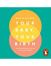 Your Baby, Your Birth: Hypnobirthing Skills for Every Birth