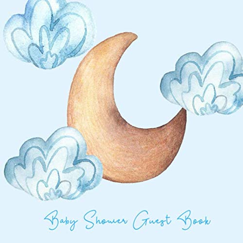 Baby Shower Guest Book: Moon and Clouds Blue Theme, Welcome Baby Boy Sign in Guestbook Memory Keepsake with predictions, advice for parents, wishes, gift log, address & photo (Pregnancy Gifts)