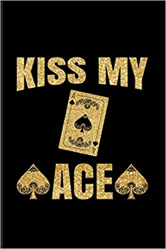 Games For Gold September 2020.Buy Kiss My Ace Funny Poker Quotes 2020 Planner Weekly