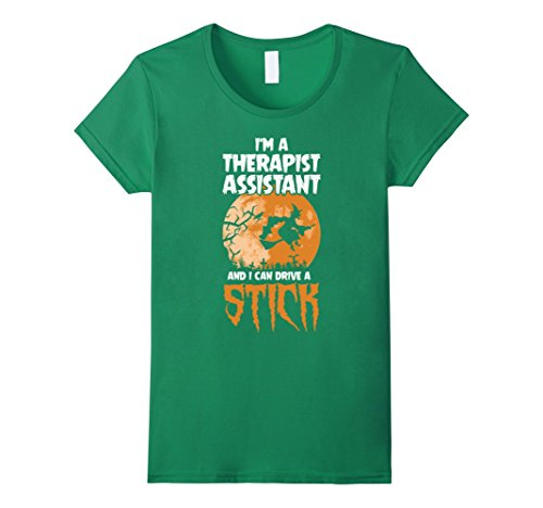 Womens Therapist Assistant I Drive A Stick Halloween Cost T-Shirt Large Kelly Green