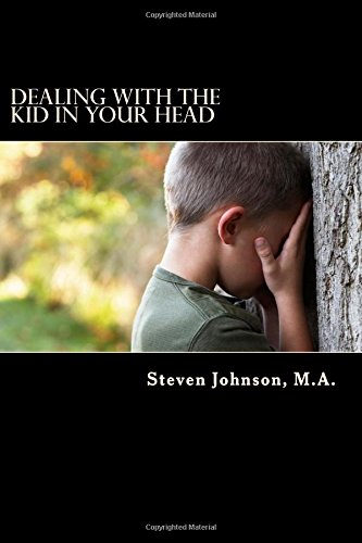 Dealing with the Kid in Your Head: Removing the Head Trash from your Life (Volume 1) pdf epub