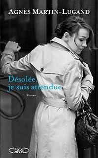 Désolée, je suis attendue..., Martin-Lugand, Agnès