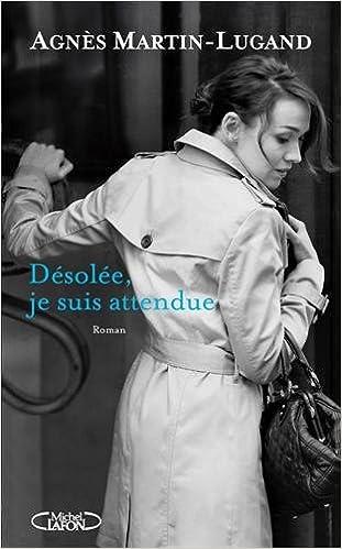 Agnes Martin-Lugand (2016) - Desolee, je suis attendue