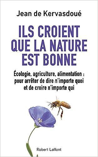 Jean de Kervasdoué - Ils croient que la nature est bonne sur Bookys